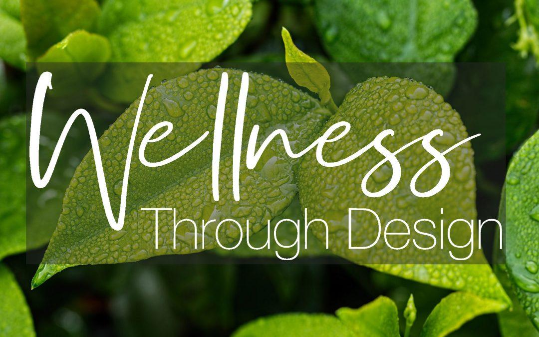 Wellness Through Design